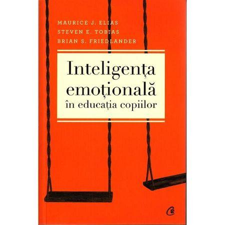 Inteligenta emotionala in educatia copiilor - Maurice J. Elias